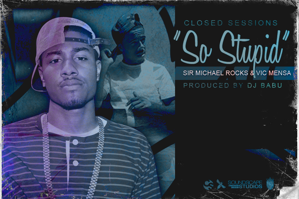RocksMensa CS2 cover [Closed Sessions] Sir Michael Rocks: So Stupid feat Vic Mensa (prod by DJ Babu)