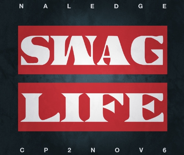 SwagLifeArtRevised [RH Video Premiere] Naledge: Swag Life