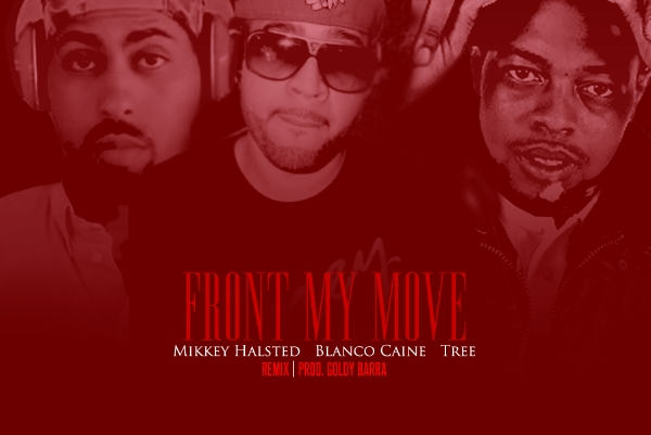 front my move gmix Blanco Caine: Front My Move feat Mikkey Halsted and Tree