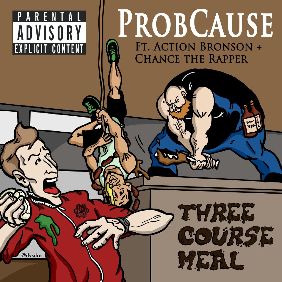 3COURSEMEALFINAL1 [RH Premiere] ProbCause: 3 Course Meal feat Action Bronson & Chance The Rapper