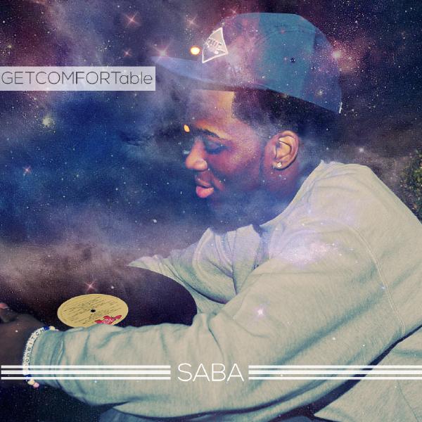 GETCOMFORTable FRONT [RH Album Premiere] Saba: GetCOMFORTable
