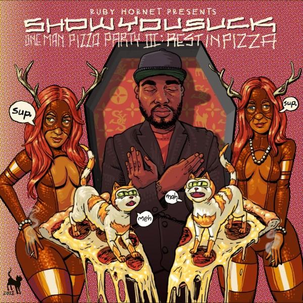 SYS RESTPIZZA FRONT 1024x1024 e1354726544293 [RH Premiere] ShowYouSuck: Pop Yo Pizza (prod by Thelonious Martin)