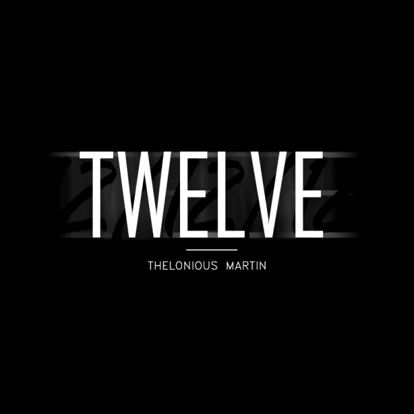 TWELVE e1355332683130 [Beat Tape] Thelonious Martin: Twelve