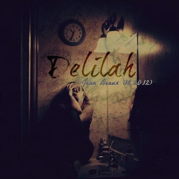"""JeanDeaux - """"Delilah"""""""