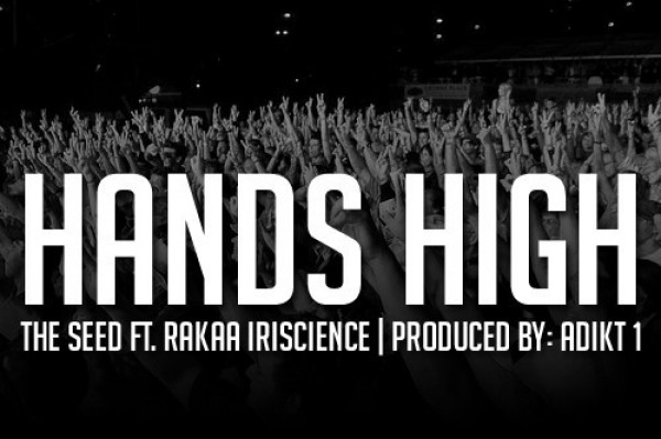 the seed e1355156328764 The Seed: Hands High feat Rakaa Iriscience